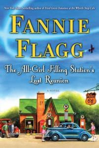 Fannie Flagg The All Glirl Filling Station's Last Reunion