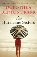 Dorthea Benton Frank The Hurricane Sisters