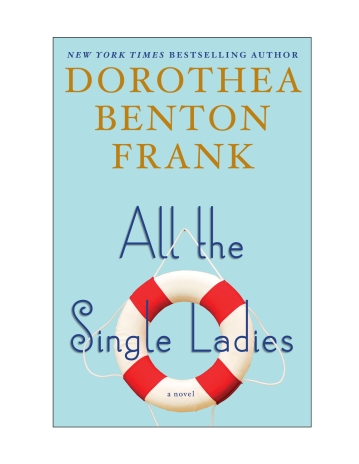 All the Single Ladies Dorthea Benton Frank